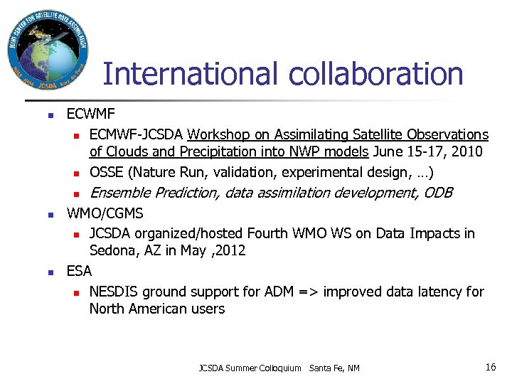 International collaboration n ECWMF n ECMWF-JCSDA Workshop on Assimilating Satellite Observations of Clouds and
