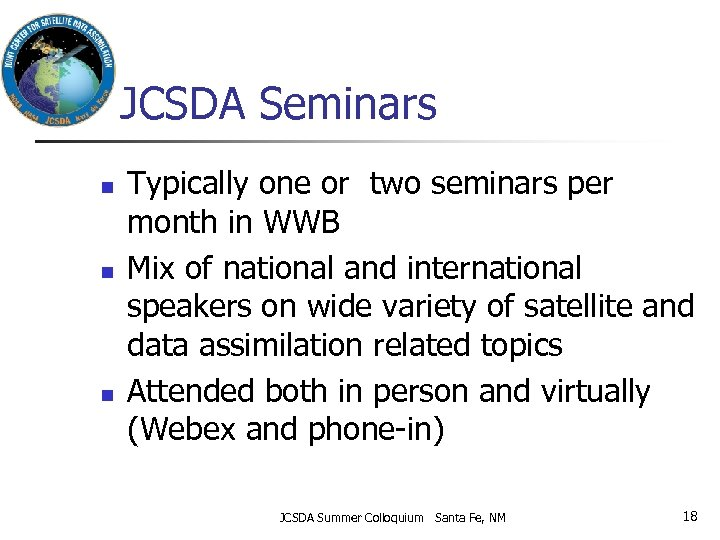 JCSDA Seminars n n n Typically one or two seminars per month in WWB
