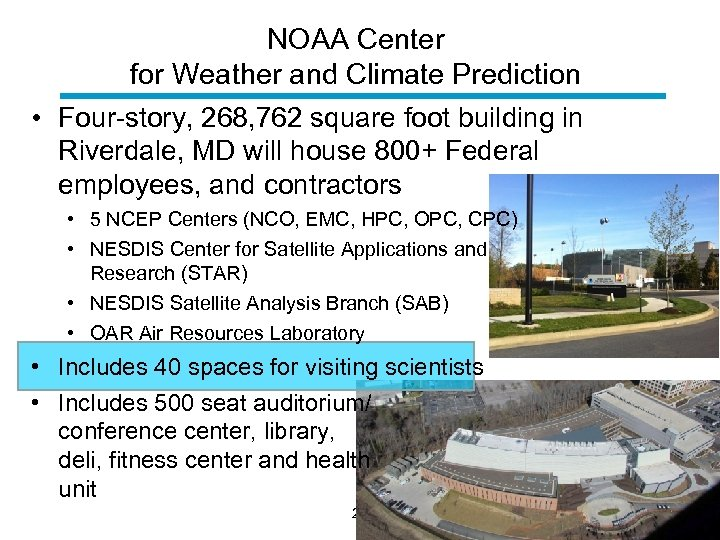 NOAA Center for Weather and Climate Prediction • Four-story, 268, 762 square foot building
