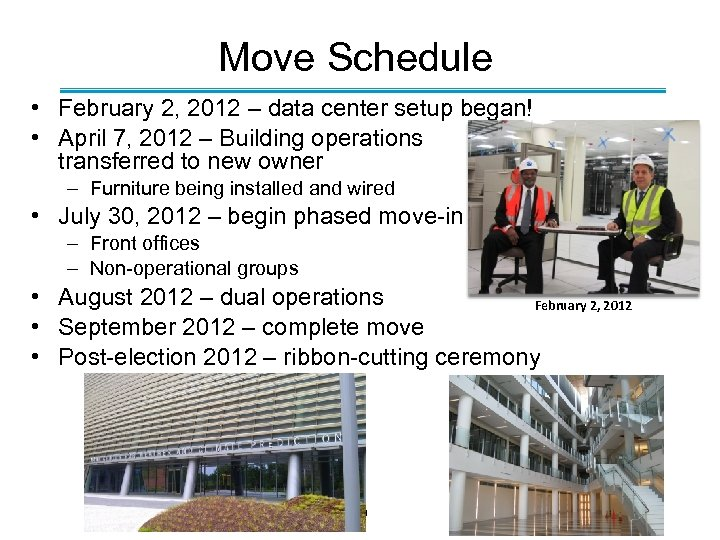 Move Schedule • February 2, 2012 – data center setup began! • April 7,