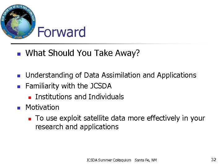 Forward n n What Should You Take Away? Understanding of Data Assimilation and Applications
