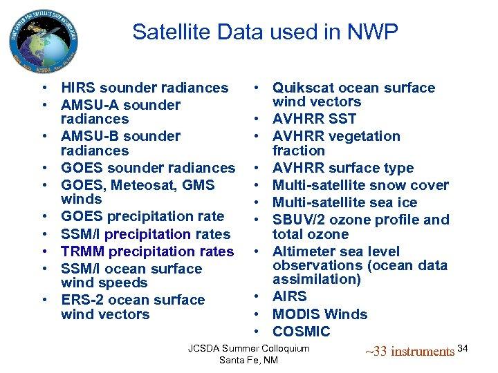 Satellite Data used in NWP • HIRS sounder radiances • AMSU-A sounder radiances •