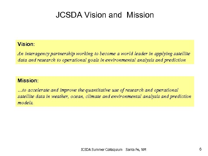 JCSDA Vision and Mission Vision: An interagency partnership working to become a world leader
