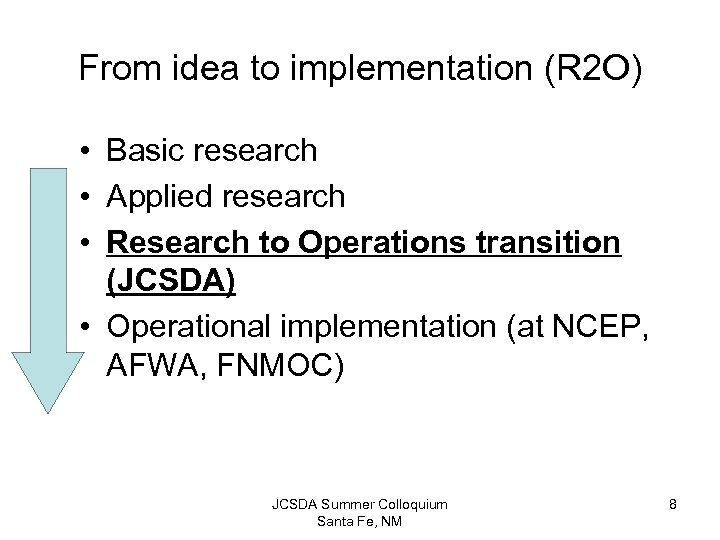 From idea to implementation (R 2 O) • Basic research • Applied research •