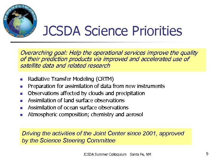 JCSDA Science Priorities Overarching goal: Help the operational services improve the quality of their