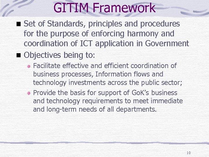 GITIM Framework Set of Standards, principles and procedures for the purpose of enforcing harmony
