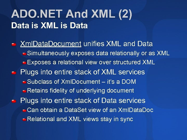 ADO. NET And XML (2) Data is XML is Data Xml. Data. Document unifies