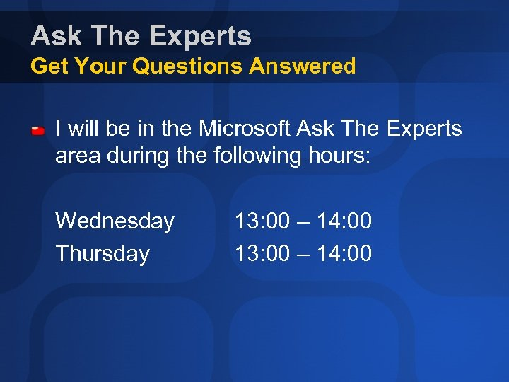 Ask The Experts Get Your Questions Answered I will be in the Microsoft Ask