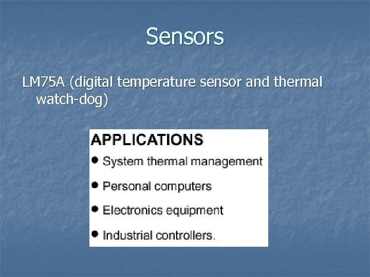 Sensors LM 75 A (digital temperature sensor and thermal watch-dog)