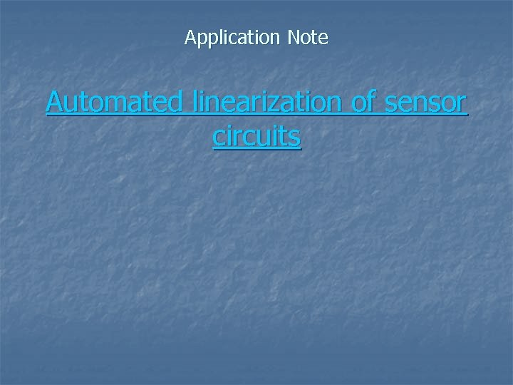 Application Note Automated linearization of sensor circuits