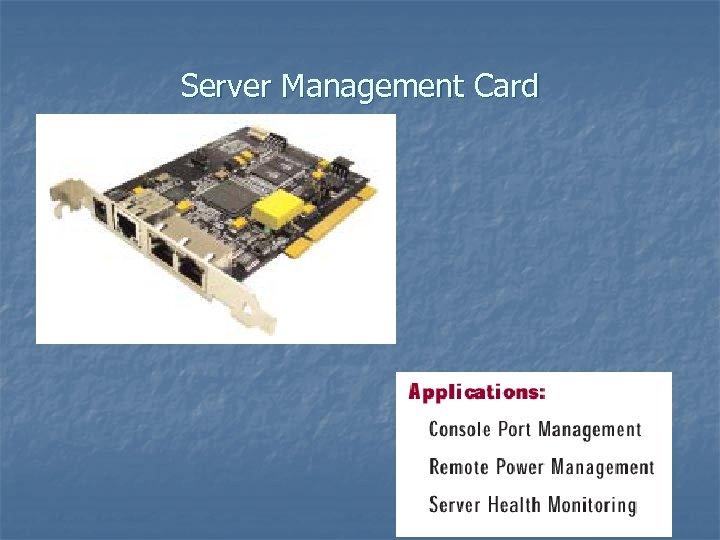 Server Management Card