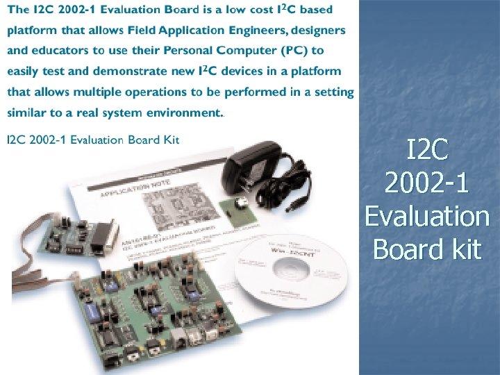 I 2 C 2002 -1 Evaluation Board kit
