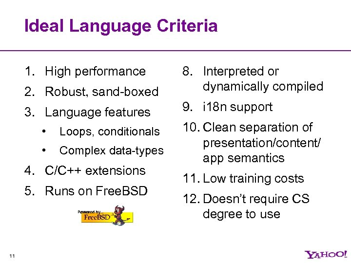 Ideal Language Criteria 1. High performance 2. Robust, sand-boxed 8. Interpreted or dynamically compiled