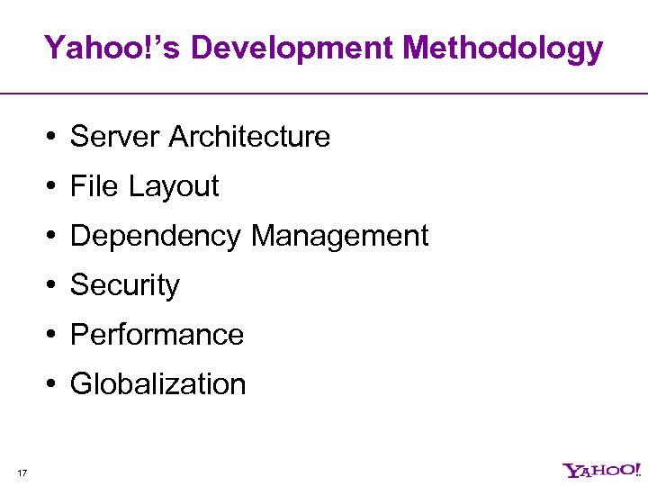 Yahoo!'s Development Methodology • Server Architecture • File Layout • Dependency Management • Security
