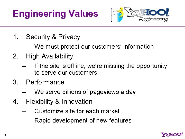 Engineering Values 1. Security & Privacy – 2. High Availability – 3. If the