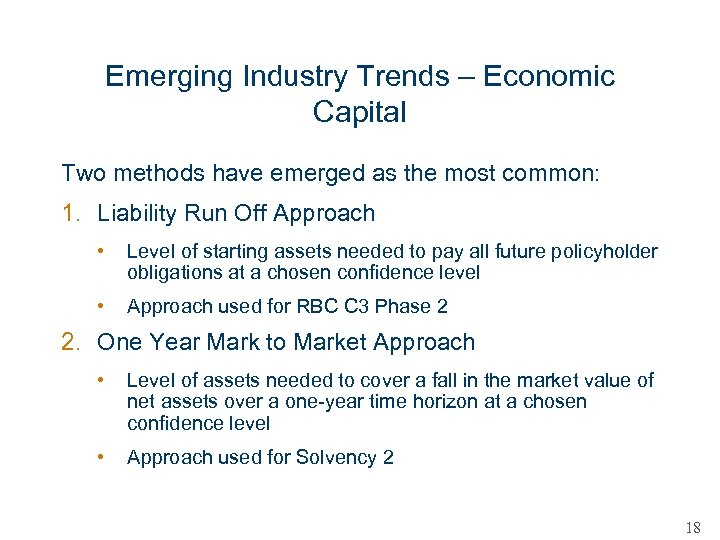 Emerging Industry Trends – Economic Capital Two methods have emerged as the most common: