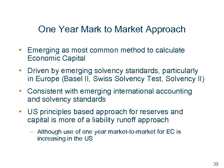 One Year Mark to Market Approach • Emerging as most common method to calculate
