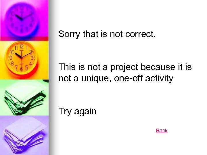 Sorry that is not correct. This is not a project because it is not