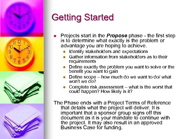 Getting Started n Projects start in the Propose phase - the first step is