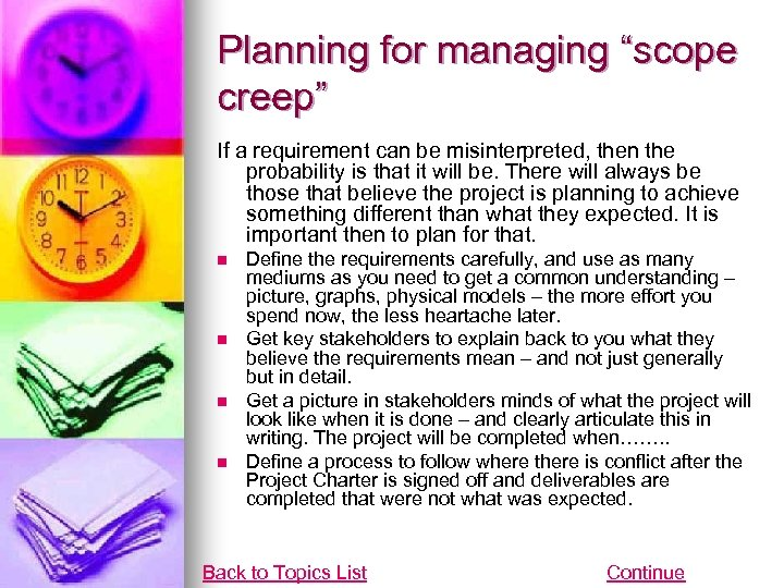 """Planning for managing """"scope creep"""" If a requirement can be misinterpreted, then the probability"""