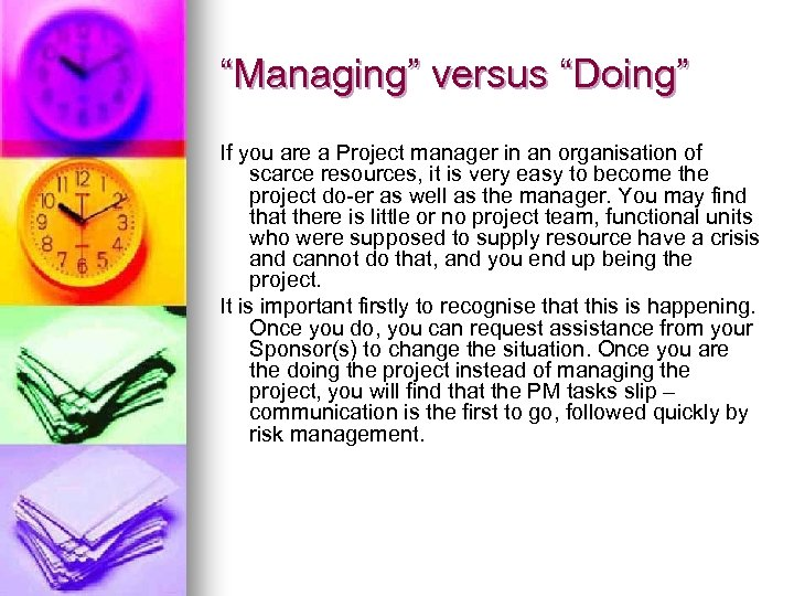 """""""Managing"""" versus """"Doing"""" If you are a Project manager in an organisation of scarce"""