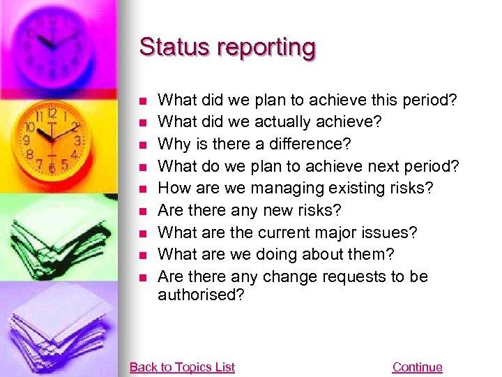 Status reporting n n n n n What did we plan to achieve this