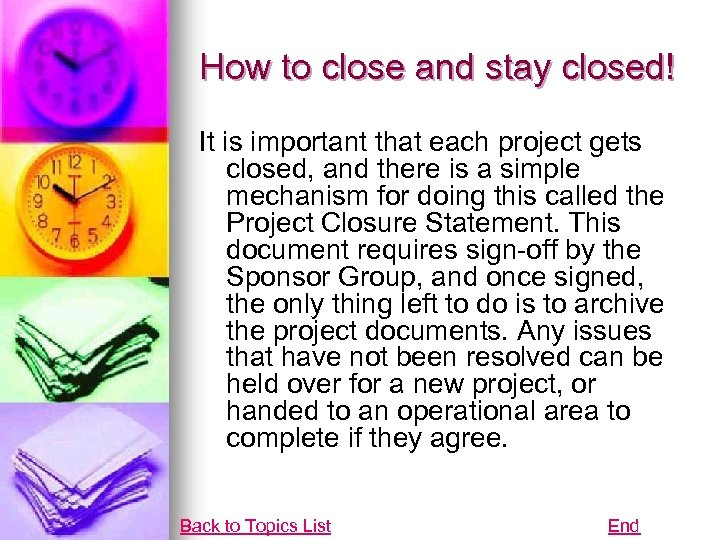 How to close and stay closed! It is important that each project gets closed,