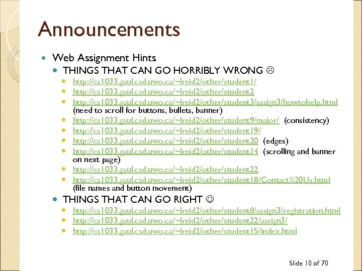 Announcements Web Assignment Hints THINGS THAT CAN GO HORRIBLY WRONG http: //cs 1033. gaul.