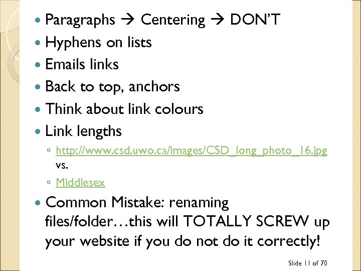 Paragraphs Centering DON'T Hyphens on lists Emails links Back to top, anchors Think