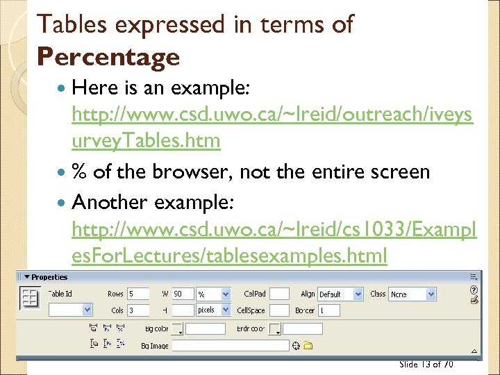 Tables expressed in terms of Percentage Here is an example: http: //www. csd. uwo.