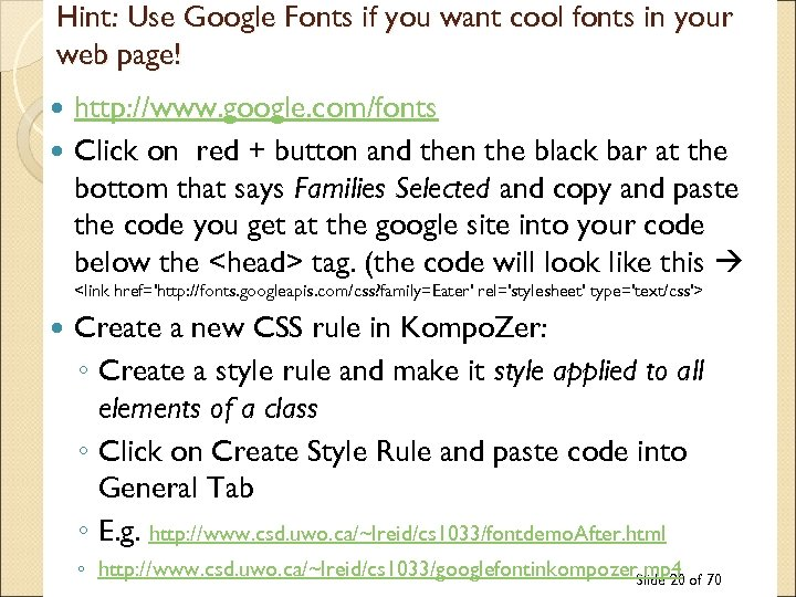 Hint: Use Google Fonts if you want cool fonts in your web page! http: