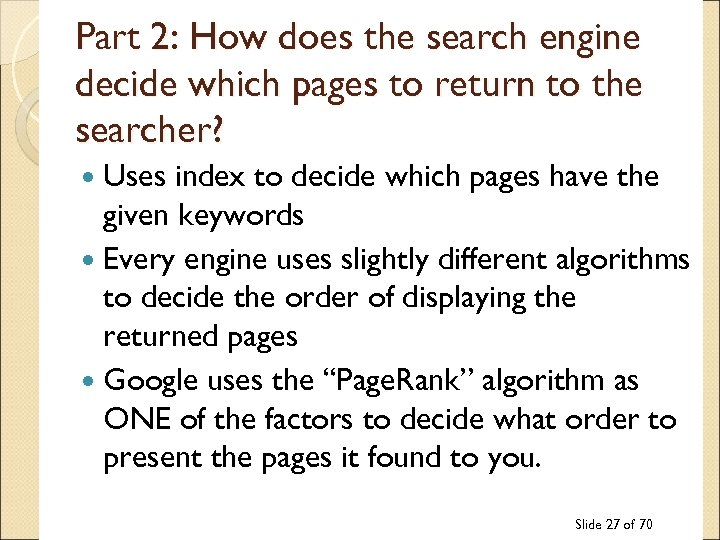 Part 2: How does the search engine decide which pages to return to the