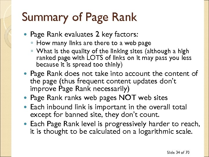 Summary of Page Rank evaluates 2 key factors: ◦ How many links are there