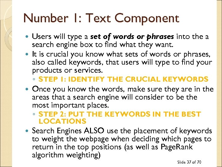 Number 1: Text Component Users will type a set of words or phrases into