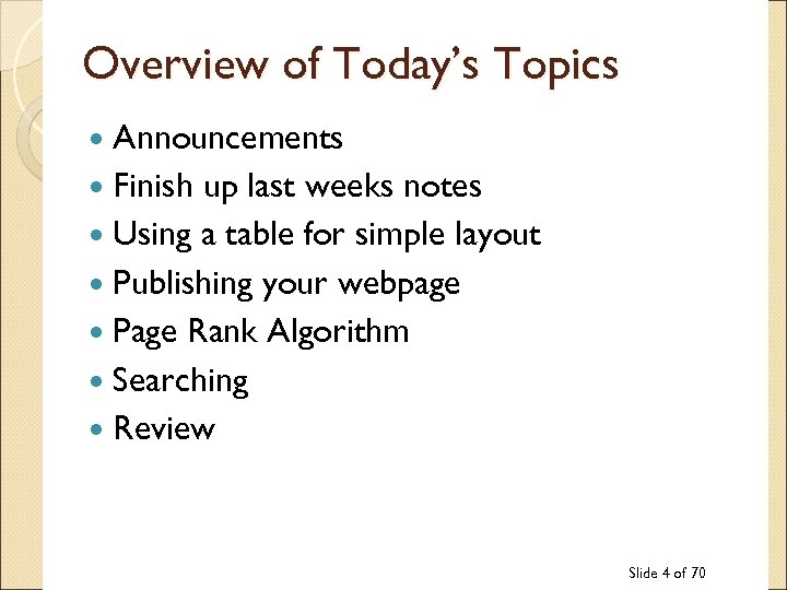 Overview of Today's Topics Announcements Finish up last weeks notes Using a table for