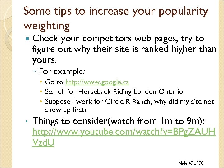 Some tips to increase your popularity weighting Check your competitors web pages, try to