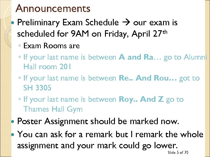 Announcements Preliminary Exam Schedule our exam is scheduled for 9 AM on Friday, April