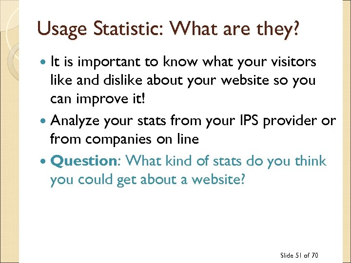Usage Statistic: What are they? It is important to know what your visitors like
