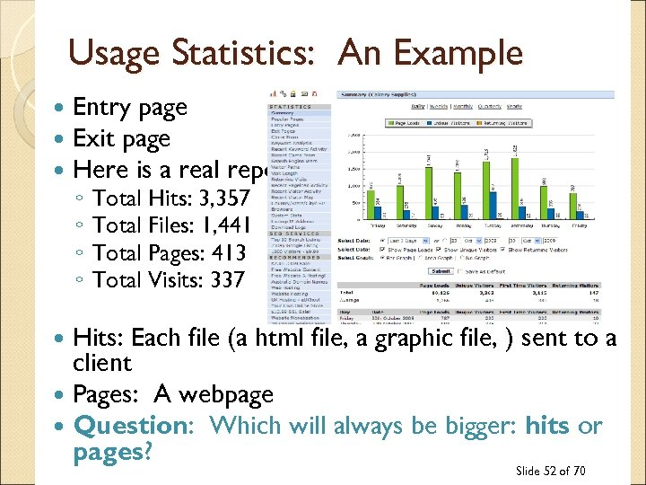 Usage Statistics: An Example Entry page Exit page Here is a real report: ◦