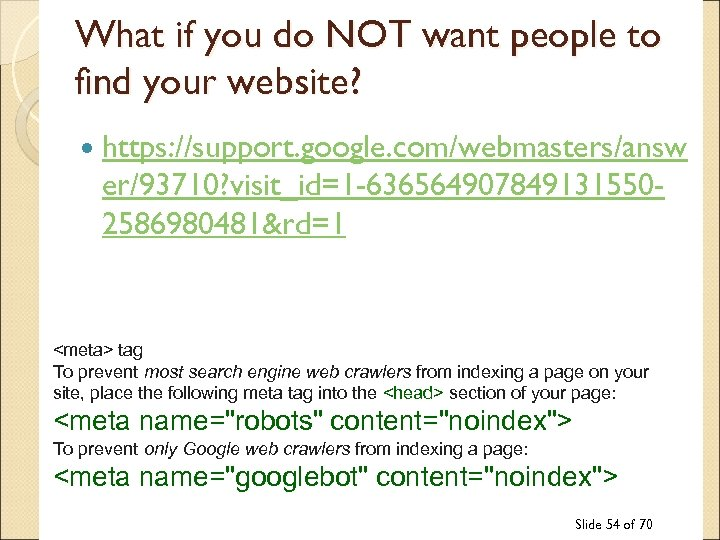 What if you do NOT want people to find your website? https: //support. google.