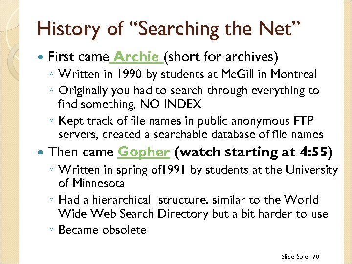 "History of ""Searching the Net"" First came Archie (short for archives) ◦ Written in"