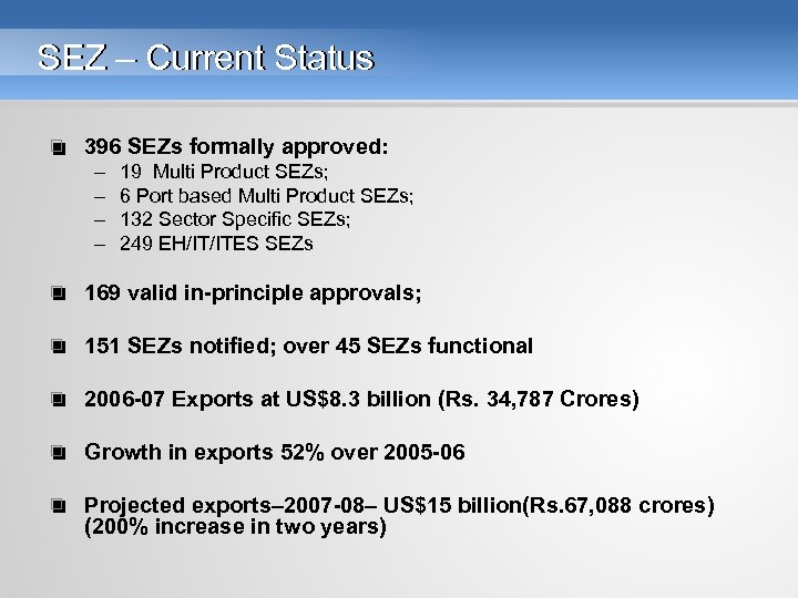 SEZ – Current Status • 396 SEZs formally approved: – – 19 Multi Product