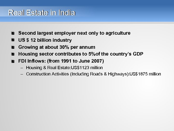 Real Estate in India • • • Second largest employer next only to agriculture