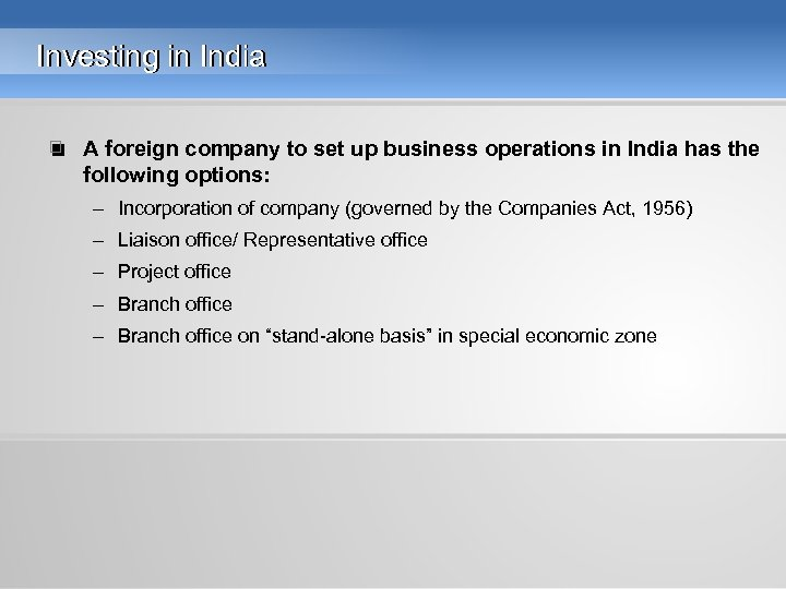 Investing in India • A foreign company to set up business operations in India