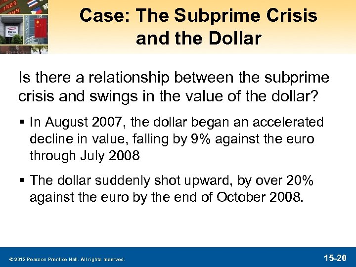 Case: The Subprime Crisis and the Dollar Is there a relationship between the subprime