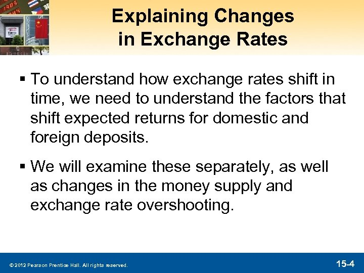 Explaining Changes in Exchange Rates § To understand how exchange rates shift in time,