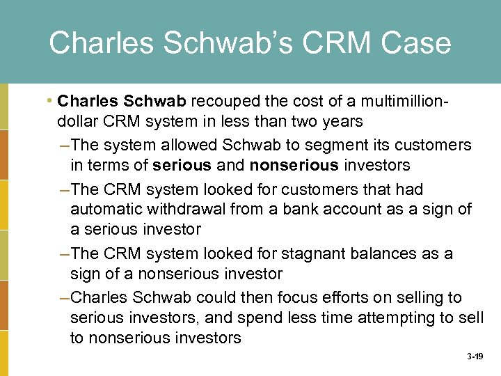 Charles Schwab's CRM Case • Charles Schwab recouped the cost of a multimilliondollar CRM