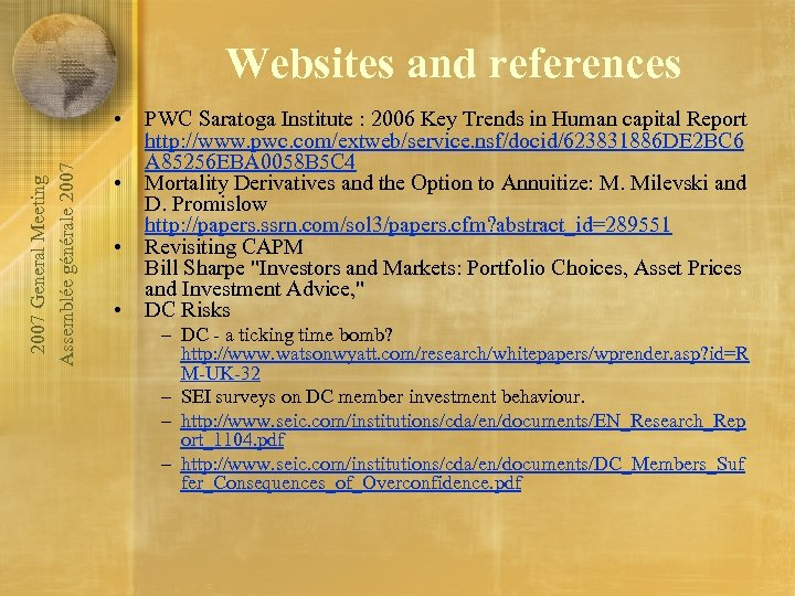 Websites and references 2007 General Meeting Assemblée générale 2007 • • PWC Saratoga Institute