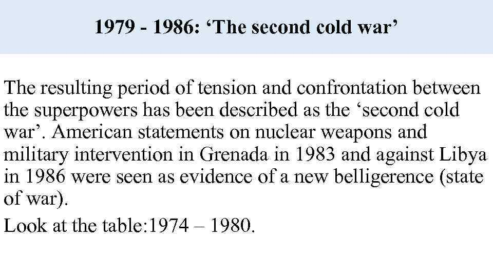 1979 - 1986: 'The second cold war' The resulting period of tension and confrontation