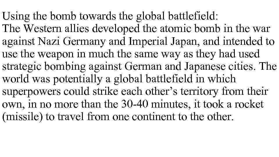 Using the bomb towards the global battlefield: The Western allies developed the atomic bomb
